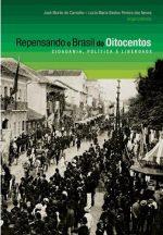 Livro Repensando o Brasil do Oitocentos: cidadania, política e liberdade