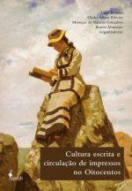 Livro Cultura escrita e circulação de impressos no Oitocentos