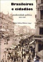 Livro Brasileiros e cidadãos: modernidade política, 1822-1930