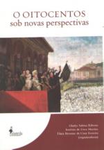 Livro O Oitocentos sob novas perspectivas