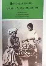 Livro Histórias sobre o Brasil no Oitocentos