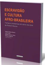 Livro Escravidão e cultura afro-brasileira: temas e problemas em torno da obra de Robert Slenes