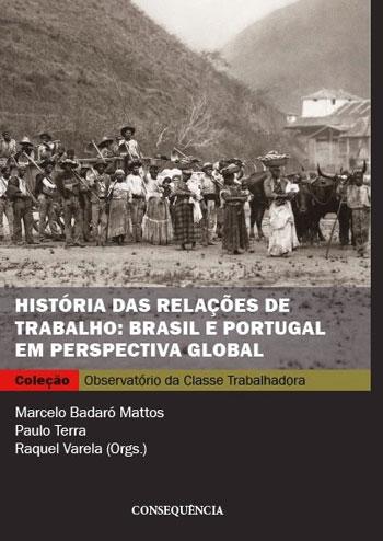 Livro História das relações de trabalho: Brasil e Portugal em perspectiva global.