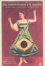 Livro Os intelectuais e a nação: educação, saúde e a construção de um Brasil moderno.