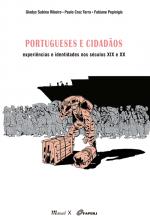 Livro Portugueses e Cidadãos: experiências e identidades nos séculos XIX e XX