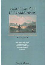 Livro Ramificações ultramarinas: sociedades comerciais no âmbito do atlântico luso: século XVIII.
